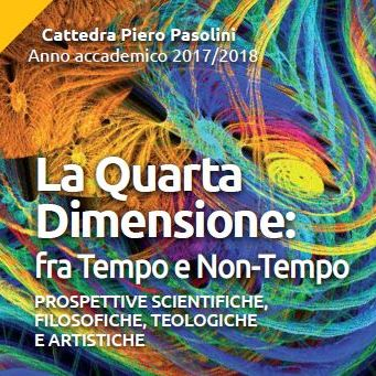 """The Fourth Dimension"". The Cattedra Piero Pasolini Second Lecture Series and Workshop"