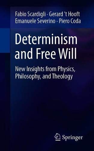 Determinism and Free Will. New Insights from Physics, Philosophy and Theology